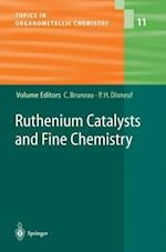 Ruthenium Catalysts and Fine Chemistry (Topics in Organometallic Chemistry, nr. 11)