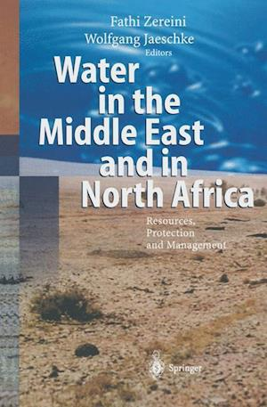 Water in the Middle East and in North Africa : Resources, Protection and Management