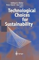 Technological Choices for Sustainability af Subhas K Sikdar, Ravi Jain