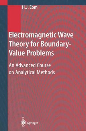 Electromagnetic Wave Theory for Boundary-Value Problems : An Advanced Course on Analytical Methods