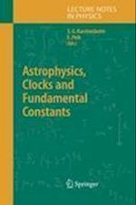 Astrophysics, Clocks and Fundamental Constants (LECTURE NOTES IN PHYSICS, nr. 648)