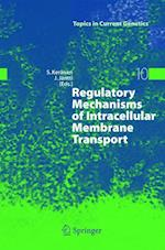 Regulatory Mechanisms of Intracellular Membrane Transport (Topics in Current Genetics, nr. 10)