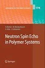 Neutron Spin Echo in Polymer Systems af Dieter Richter, Arantxa Arbe, Juan Colmenero