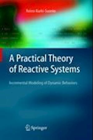 A Practical Theory of Reactive Systems: Incremental Modeling of Dynamic Behaviors