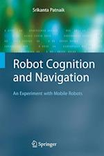 Robot Cognition and Navigation (Cognitive Technologies)