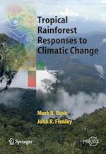 Tropical Rainforest Responses to Climatic Change (Springer Praxis Books)