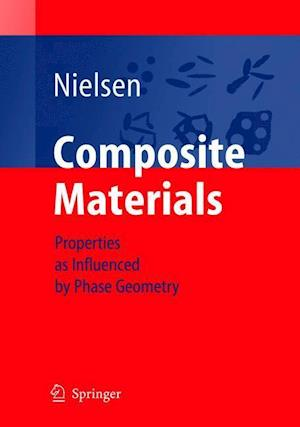 Composite Materials : Properties as Influenced by Phase Geometry
