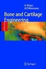 Bone and Cartilage Engineering af Ulrich Meyer, Hans Peter Wiesmann, Thomas Meyer