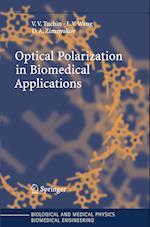 Optical Polarization in Biomedical Applications af Dmitry A. Zimnyakov, Lihong Wang, Valery V. Tuchin