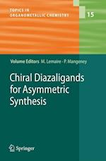 Chiral Diazaligands for Asymmetric Synthesis (Topics in Organometallic Chemistry, nr. 15)