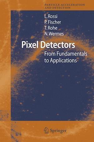 Pixel Detectors : From Fundamentals to Applications