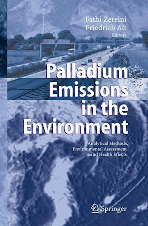 Palladium Emissions in the Environment : Analytical Methods, Environmental Assessment and Health Effects