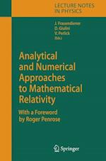 Analytical and Numerical Approaches to Mathematical Relativity (LECTURE NOTES IN PHYSICS, nr. 692)