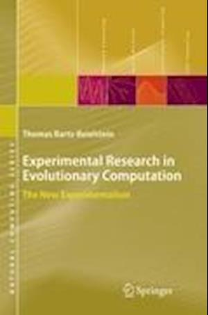 Experimental Research in Evolutionary Computation : The New Experimentalism