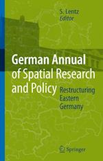 Restructuring Eastern Germany (German Annual of Spatial Research and Policy)