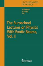 The Euroschool Lectures on Physics With Exotic Beams, Vol. II (LECTURE NOTES IN PHYSICS, nr. 700)