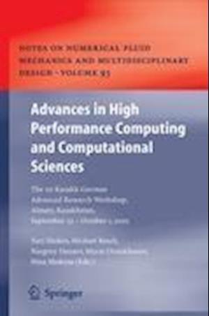 Advances in High Performance Computing and Computational Sciences : The 1st Kazakh-German Advanced Research Workshop, Almaty, Kazakhstan, September 25