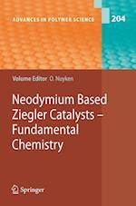 Neodymium Based Ziegler Catalysts - Fundamental Chemistry (ADVANCES IN POLYMER SCIENCE, nr. 204)
