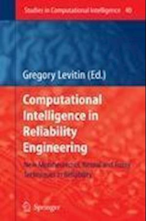 Computational Intelligence in Reliability Engineering : New Metaheuristics, Neural and Fuzzy Techniques in Reliability