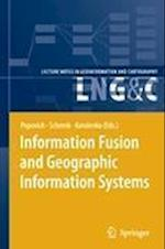 Information Fusion and Geographic Information Systems af Kyrill Korolenko, Manfred Schrenk, Vasily Popovich