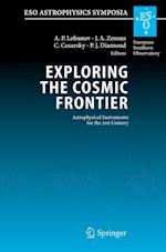 Exploring the Cosmic Frontier (ESO Astrophysics Symposia)