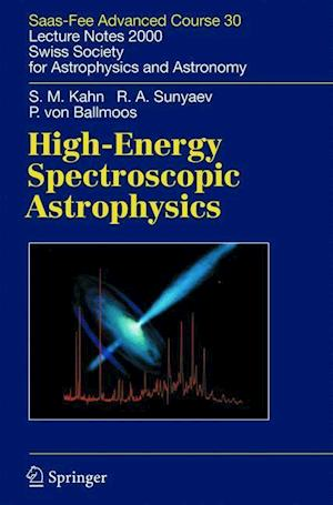 High-Energy Spectroscopic Astrophysics : Saas Fee Advanced Course 30. Lecture Notes 2000. Swiss Society for Astrophysics and Astronomy