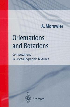 Orientations and Rotations : Computations in Crystallographic Textures