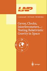 Gyros, Clocks, Interferometers...: Testing Relativistic Gravity in Space (LECTURE NOTES IN PHYSICS, nr. 562)