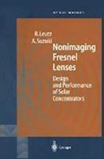 Nonimaging Fresnel Lenses (Springer Series in Optical Sciences, nr. 83)