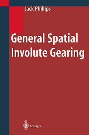 Bog, hæftet General Spatial Involute Gearing af Jack Phillips