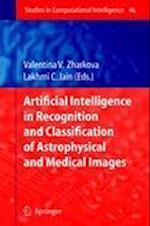 Artificial Intelligence in Recognition and Classification of Astrophysical and Medical Images (Studies in Computational Intelligence, nr. 46)