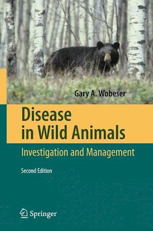 Disease in Wild Animals : Investigation and Management