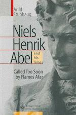NIELS HENRIK ABEL and his Times