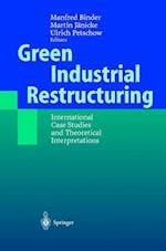 Green Industrial Restructuring af Martin Janicke, Manfred Binder, Ulrich Petschow