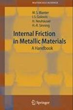 Internal Friction in Metallic Materials (SPRINGER SERIES IN MATERIALS SCIENCE, nr. 90)