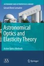 Astronomical Optics and Elasticity Theory (Astronomy and Astrophysics Library)