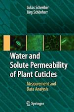 Water and Solute Permeability of Plant Cuticles af Lukas Schreiber