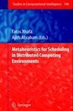 Metaheuristics for Scheduling in Distributed Computing Environments af Fatos Xhafa, Ajith Abraham