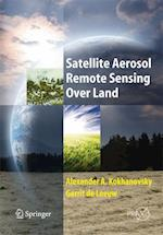 Satellite Aerosol Remote Sensing Over Land (Springer Praxis Books)