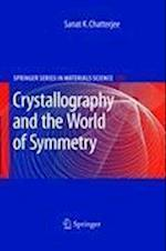 Crystallography and the World of Symmetry (SPRINGER SERIES IN MATERIALS SCIENCE, nr. 113)