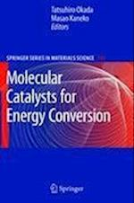 Molecular Catalysts for Energy Conversion (SPRINGER SERIES IN MATERIALS SCIENCE, nr. 111)