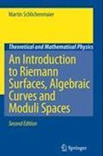 An Introduction to Riemann Surfaces, Algebraic Curves and Moduli Spaces af Martin Schlichenmaier