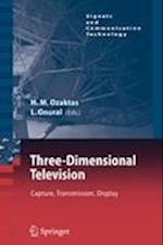 Three-Dimensional Television (Signals and Communication Technology)