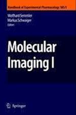 Molecular Imaging I (HANDBOOK OF EXPERIMENTAL PHARMACOLOGY, nr. 185)