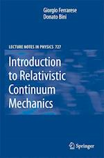 Introduction to Relativistic Continuum Mechanics (LECTURE NOTES IN PHYSICS, nr. 727)