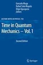 Time in Quantum Mechanics (LECTURE NOTES IN PHYSICS, nr. 734)