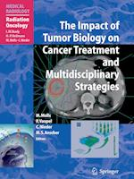 The Impact of Tumor Biology on Cancer Treatment and Multidisciplinary Strategies (Medical Radiology)