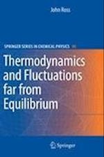 Thermodynamics and Fluctuations Far from Equilibrium af Stephen R Berry, John Ross
