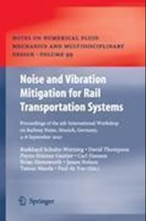 Noise and Vibration Mitigation for Rail Transportation Systems : Proceedings of the 9th International Workshop on Railway Noise, Munich, Germany, 4 -