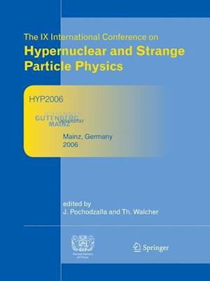 Proceedings of The IX International Conference on Hypernuclear and Strange Particle Physics : October 10-14, 2006, Mainz, Germany